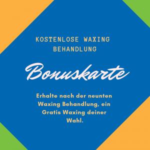 Mit Bonuskarte zur Kostenlosen Waxing Behandlung